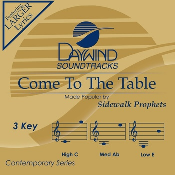 Come To The Table, Accompaniment Track, As Made Popular by Sidewalk Prophets, CD