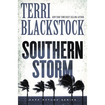 Southern Storm, Cape Refuge Series, Book 2, by Terri Blackstock