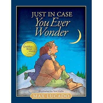Just in Case You Ever Wonder, by Max Lucado, Hardcover