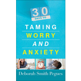 30 Days to Taming Worry and Anxiety, by Deborah Smith Pegues