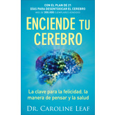 Enciende Tu Cerebro, by Dr. Caroline Leaf