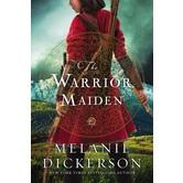 The Warrior Maiden, Hagenheim Fairy Tale Romance Series, Book 9, by Melanie Dickerson