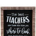 The Best Teachers Plaque, MDF, Black, White, and Brown, 8 x 6 x 1 inches
