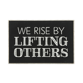 Collins Painting & Design, We Rise By Lifting Others Box Sign, Wood, 6 x 4 x 1 1/2 inches