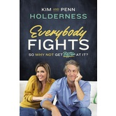 Pre-buy, Everybody Fights: So Why Not Get Better at It, Kim Holderness & Penn Holderness, Hardcover