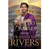 An Echo in the Darkness, Mark of the Lion Series, Book 2, by Francine Rivers