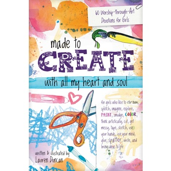 Made to Create with All My Heart and Soul, by Lauren Duncan, Paperback