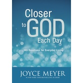 Closer to God Each Day: 365 Devotions for Everyday Living, by Joyce Meyer