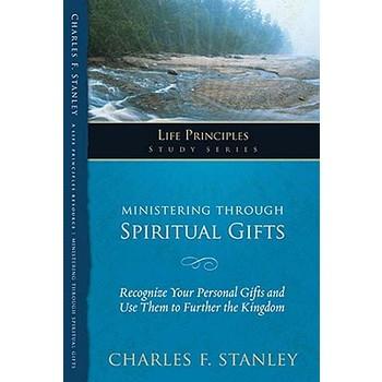 The Life Principles Study Series: Ministering Through Spiritual Gifts