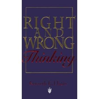 Right and Wrong Thinking, by Kenneth E. Hagin