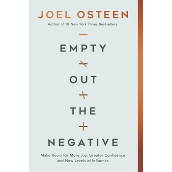 Empty Out the Negative, by Joel Osteen, Hardcover