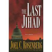 The Last Jihad, The Last Jihad Series, Book 1, by Joel C. Rosenberg, Paperback