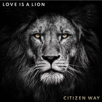 Love Is A Lion, by Citizen Way, CD