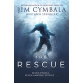 The Rescue: Seven People, Seven Amazing Stories, by Jim Cymbala with Ann Spangler