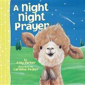 A Night Night Prayer, by Amy Parker and Caroline Pedler, Board Book
