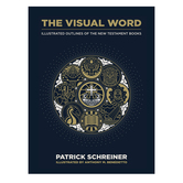 The Visual Word: Illustrated Outlines of The New Testament Books, by Patrick Schreiner, Hardcover
