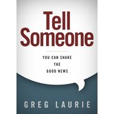 Tell Someone: You Can Share The Good News, by Greg Laurie
