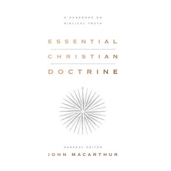 Essential Christian Doctrine: A Handbook on Biblical Truth, by John F. MacArthur, Hardcover