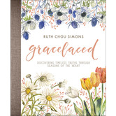 GraceLaced: Discovering Timeless Truths Through Seasons of the Heart, by Ruth Chou Simons