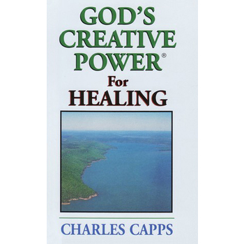 God's Creative Power for Healing, by Charles Capps