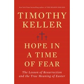 Hope in Times of Fear: The Resurrection & the Meaning of Easter, by Timothy Keller, Hardcover