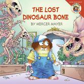 The Lost Dinosaur Bone, Little Critter Series, by Mercer Mayer, Paperback