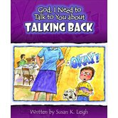 God, I Need to Talk to You about Talking Back, by Susan K. Leigh, Paperback