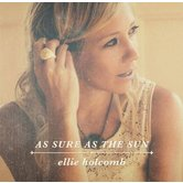As Sure As The Sun, by Ellie Holcomb, CD