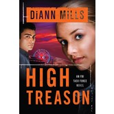 High Treason, FBI Task Force Series, Book 3, by DiAnn Mills