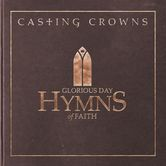 Glorious Day: Hymns of Faith, by Casting Crowns, CD