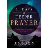 21 Days of Deeper Prayer: Discover an Extraordinary Life in God, by Jim Maxim & Daniel Henderson