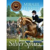 Silver Spurs, Horses and Friends Series, Book 2, by Miralee Ferrell, Paperback