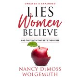 Lies Women Believe: And the Truth That Sets Them Free, by Nancy DeMoss Wolgemuth, Hardcover