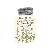Blossom Bucket, Daughter You Are Loved Jar Figurine, Resin, Cream, 4 x 2 1/2 x 3/4 inches