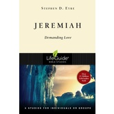 Jeremiah: Demanding Love, LifeGuide Series, by Stephen D. Eyre, Paperback