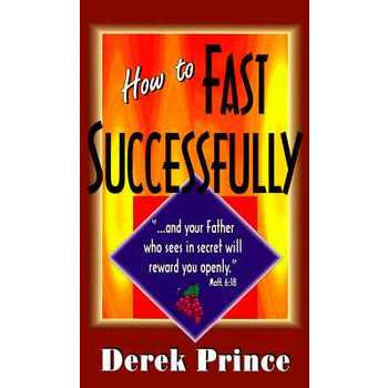 How to Fast Successfully, by Derek Prince