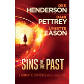 Sins of the Past A Romantic Suspense Novella Collection, by Dee Henderson, Dani Pettrey & Lynette Eason
