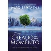 Pre-buy, Fuiste Creado Para Este Momento, by Max Lucado, Paperback