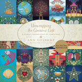 Unwrapping the Greatest Gift: A Family Celebration of Christmas, by Ann Voskamp