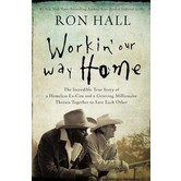 Workin' Our Way Home, by Ron Hall