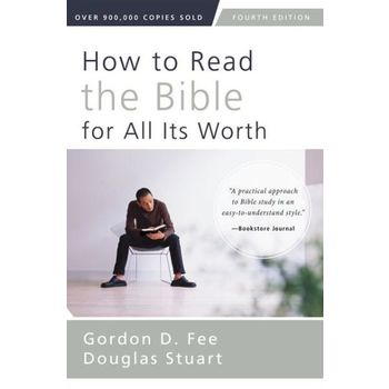 How to Read the Bible for All Its Worth, by Gordon D. Fee