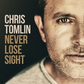 Never Lose Sight, by Chris Tomlin, CD
