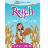 Ruth: Becoming a Girl of Loyalty, True Girl Bible Studies, by Dannah Gresh, Paperback