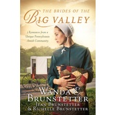 The Brides of the Big Valley, by Wanda Brunstetter, Jean Brunstetter & Richelle Brunstetter