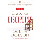 The New Dare to Discipline: Answers to Your Toughest Parenting Questions, by Dr. James Dobson