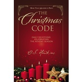 The Christmas Code: Daily Devotions Celebrating the Advent Season, by O. S. Hawkins, Paperback