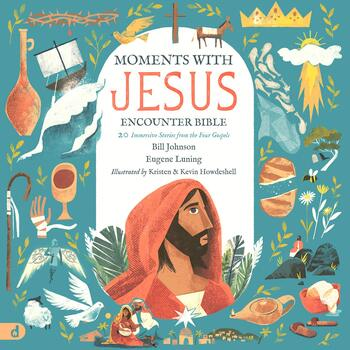 Pre-buy, The Moments with Jesus Encounter Bible, by Bill Johnson & Eugene Luning, Hardcover