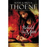 Behold The Man, The Jerusalem Chronicles, Book 3, by Bodie and Brock Thoene, Paperback