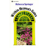 Within Heaven's Gates, by Rebecca R. Springer