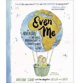 Even Me, by Adrienne Camp & Brit Cardarelli , Hardcover